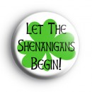 Let The Shenanigans Begin Badge
