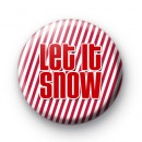 Let It Snow Button Badges Red