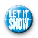 Blue Let It Snow Button Badge