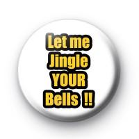 Let Me Jingle Your Bells Badge
