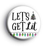 Lets Get Lit Christmas Tree Badge
