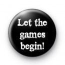 Let the games begin Badge