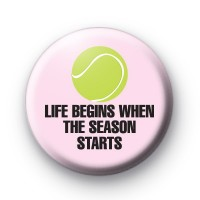 Life Begins When The Season Starts Badge
