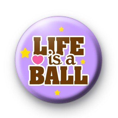 Life is a Ball Purple Badge