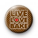 Live Love Bake Button Badges