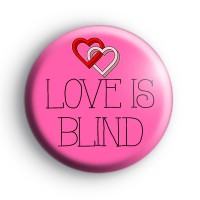 Pink Love is Blind Badge