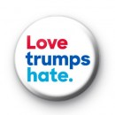 Love Trumps Hate Button Badge