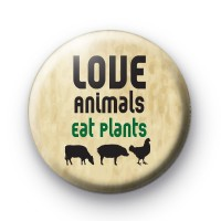 Love Animals Eat Plants Badges