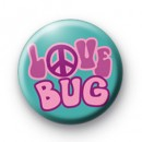 Love Bug Peace Badge