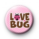 Love Bug Pink Button Badge