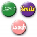 Set of 3 Love Smile Laugh Badges