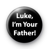 Luke, I'm your father badge