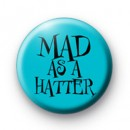 Mad as a Hatter button badges