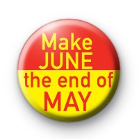 Make JUNE The End Of MAY Badge