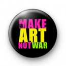 Make Art Not War Badge