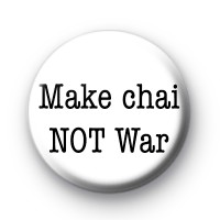 Make Chai Not War Badge