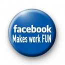 Facebook makes work FUN badge