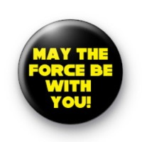 May the force star wars Badges