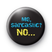 Me Sarcastic No badge
