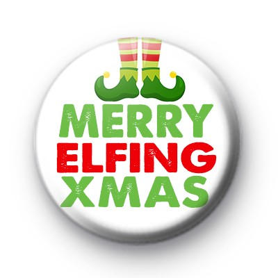 Merry Elfing Xmas Button Badge