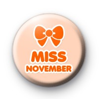 Miss November Birthday Button Badge