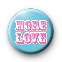 More Love Button Badges