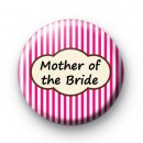Bright Pink Stripey Mother of the Bride badge