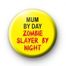 Mum By Day Button Badge