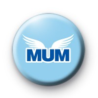 Mums Are Like Angels badge