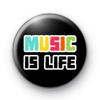Music is Life Rainbow Button Badges