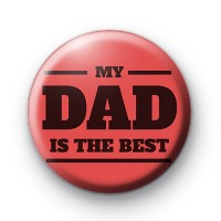 My Dad is the Best Button Badge