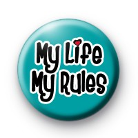 My Life My Rules Button Badges