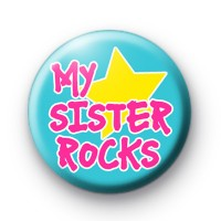 My Sister ROCKS Button Badges