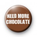 Need More Chocolate Badges