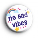 No Bad Vibes Badge