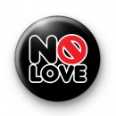 No Love Button Badges