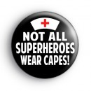 Not All Superheroes Wear Capes Badge
