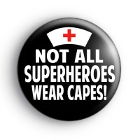 Not All Superheroes Wear Capes Badge Button Badges