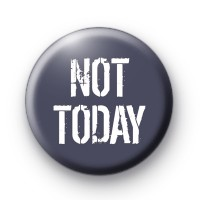 Not Today Pin Button Badges
