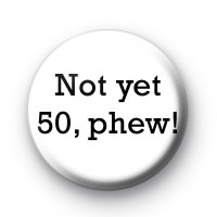 Not yet 50, phew badge