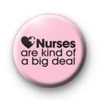 Nurses are a Big Deal Badge
