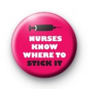 Nurses Know Where to Stick it badge