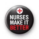Nurses Make it Better Badge