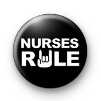 Nurses Rule button Badge