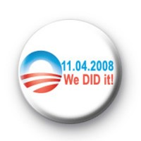 Obama yes we did it badges
