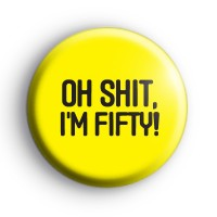 Aged 50 Birthday Button Badge