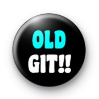 Old Git Birthday Button Badges