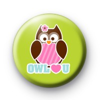 Owl Love You Button Badge
