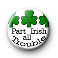 Part Irish All Trouble badges thumbnail