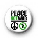 Peace not War badges